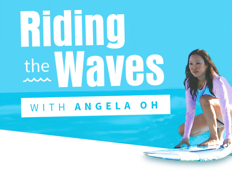 Subscribe to Riding the Waves with Angela Oh